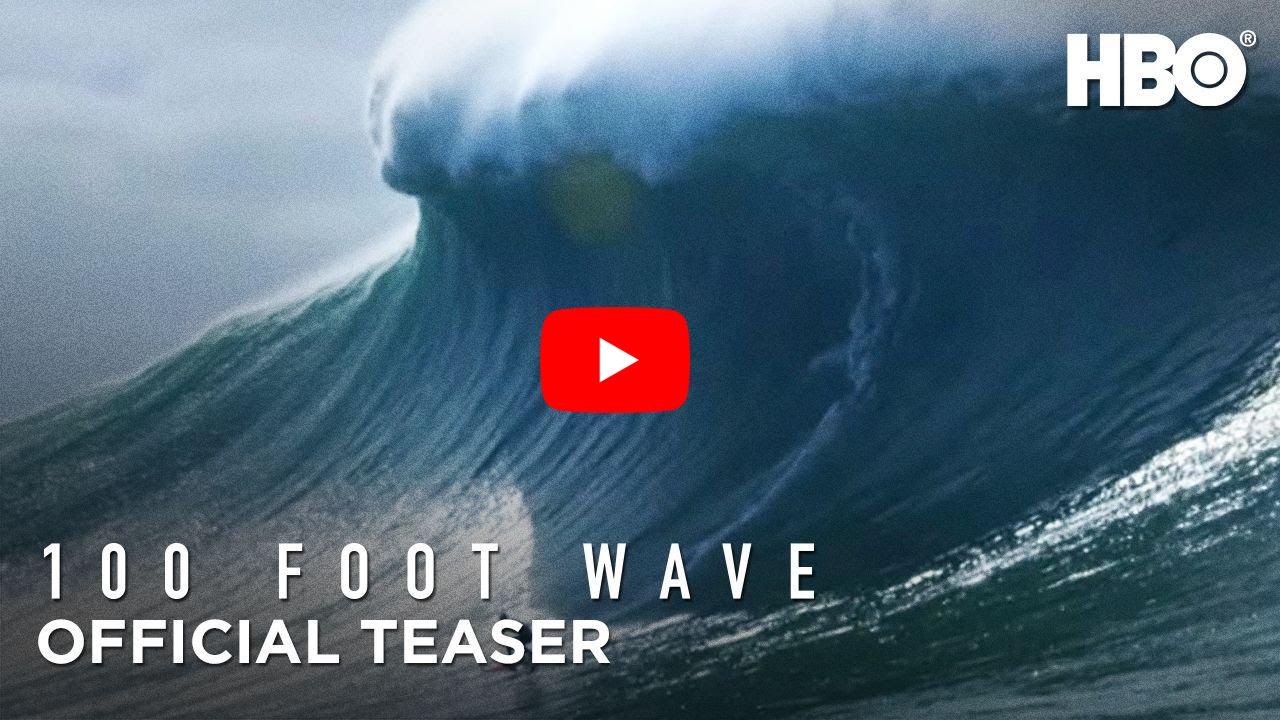 """100 Foot Wave"""