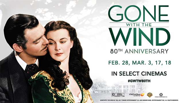 Fathom Events - Gone With The Wind - 80th Anniversary in Theaters Feb. 28, March 3, 17, 18