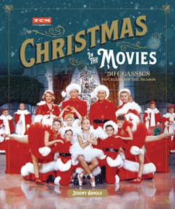 TCM Shop Holiday Gift Guide - Christmas in the Movies: 30 Classics to Celebrate the Season (Turner C
