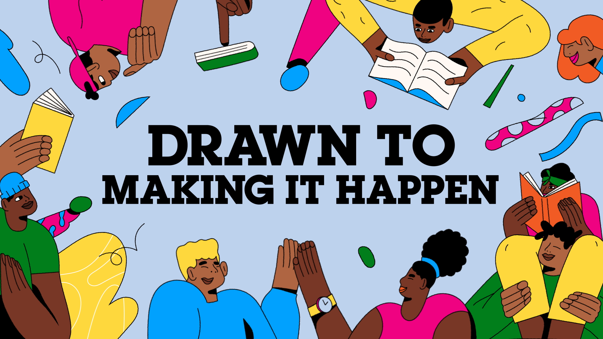 Drawn To Making It Happen Graphic Image