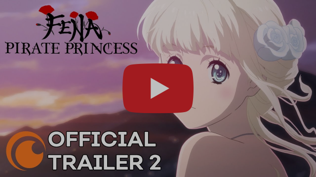 Fena: Pirate Princess | A Crunchyroll and Adult Swim Production | OFFICIAL TRAILER 2