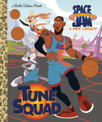 """""""Space Jam: A New Legacy"""" - Penguin Random House - A Little Golden Book - Tune Squad"""