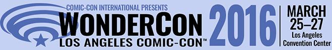 WonderCon 2016 March 25-27